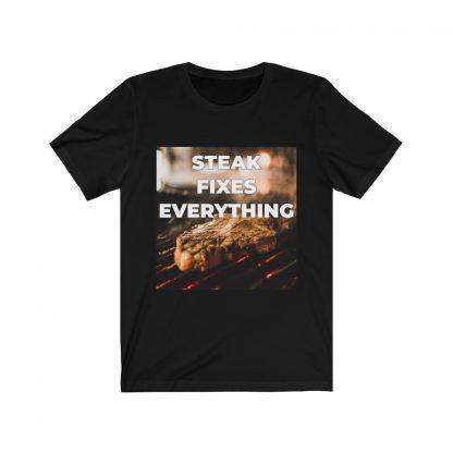 Steak Fixes Everything Black T-Shirt