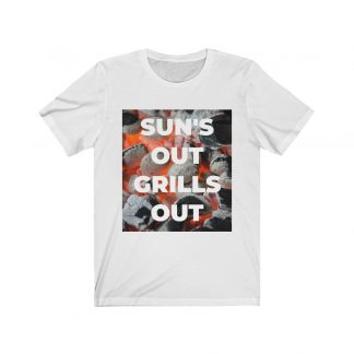 Sun's Out, Grills Out White T-Shirt