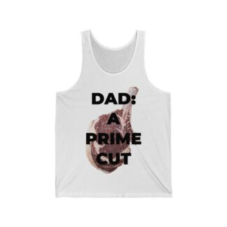 Dad: A Prime Cut White Tank Top