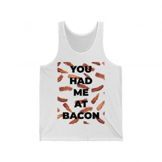 You Had Me At Bacon White Tank Top