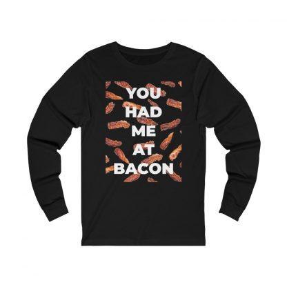 You Had Me At Bacon Black Long-Sleeve T-Shirt