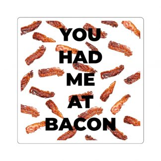 You Had Me At Bacon Sticker