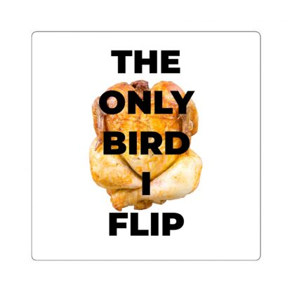 The Only Bird I Flip Sticker