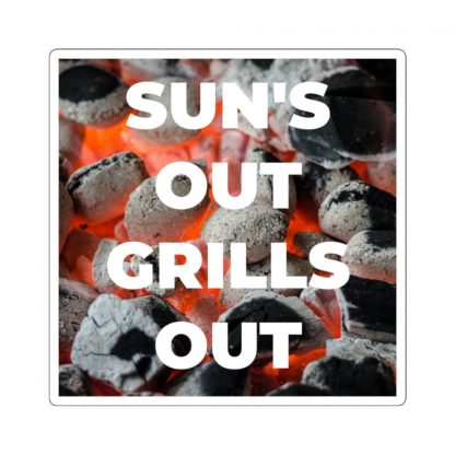 Sun's Out, Grills Out Sticker