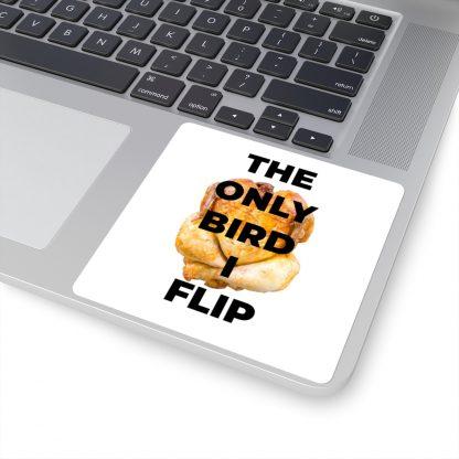 The Only Bird I Flip Sticker On Laptop