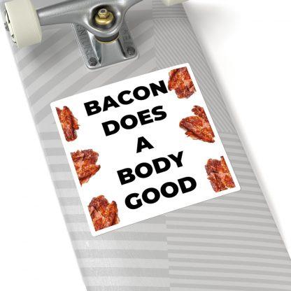 Bacon Does A Body Good Sticker On A Skateboard