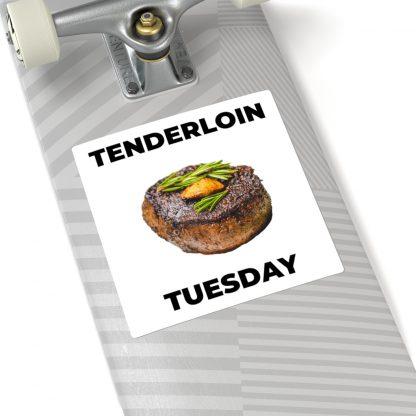 Tenderloin Tuesday Sticker On Skateboard