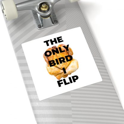 The Only Bird I Flip Sticker On Skateboard