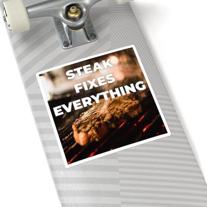 Steak Fixes Everything Sticker On Skateboard