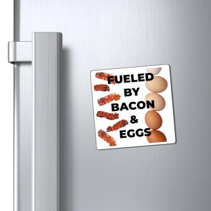Fueled By Bacon & Eggs Magnet On Fridge
