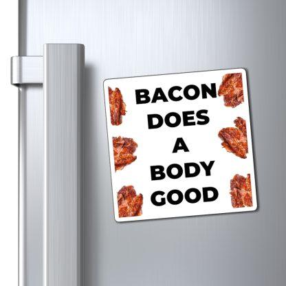 Bacon Does A Body Good Magnet On A Fridge
