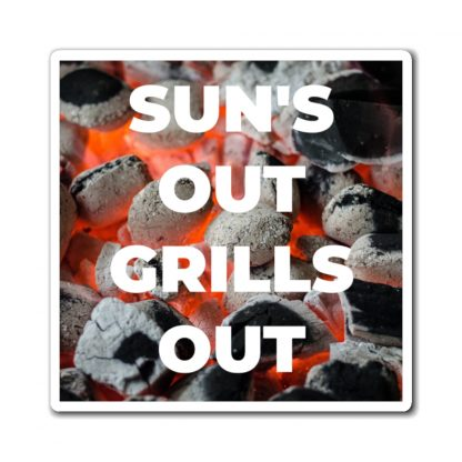 Sun's Out, Grills Out Magnet