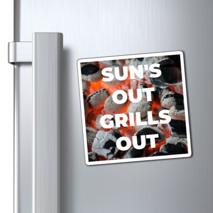 Sun's Out, Grills Out Magnet On Fridge