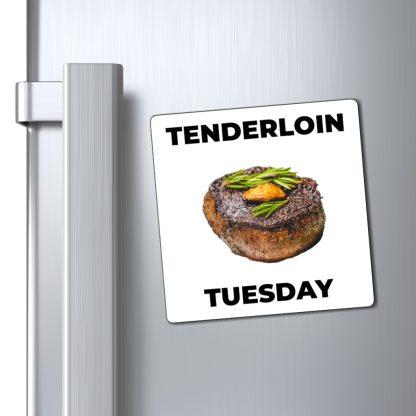 Tenderloin Tuesday Magnet On Fridge