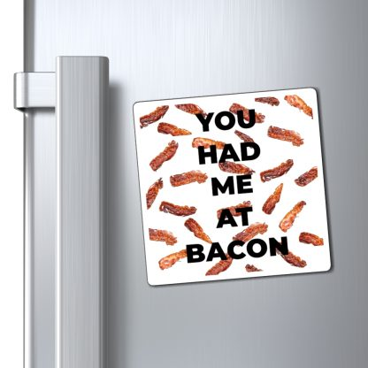You Had Me At Bacon Magnet On Fridge