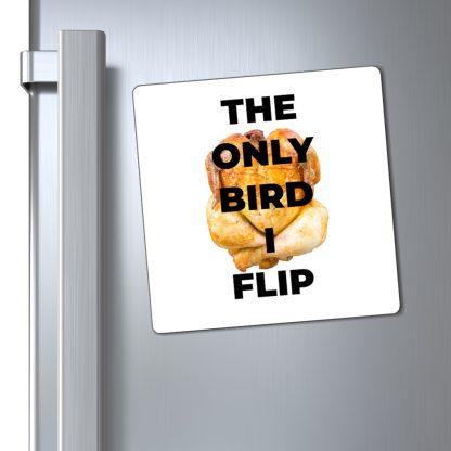 The Only Bird I Flip Magnet On Fridge