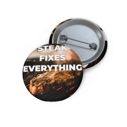 Steak Fixes Everything Pin Button