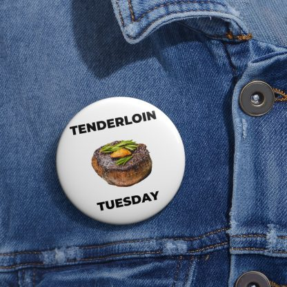 Tenderloin Tuesday Pin Button On Shirt