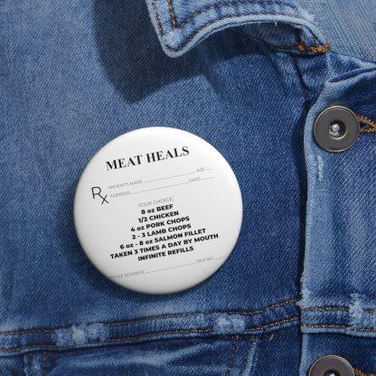 Meat Heals Pin Button On Shirt
