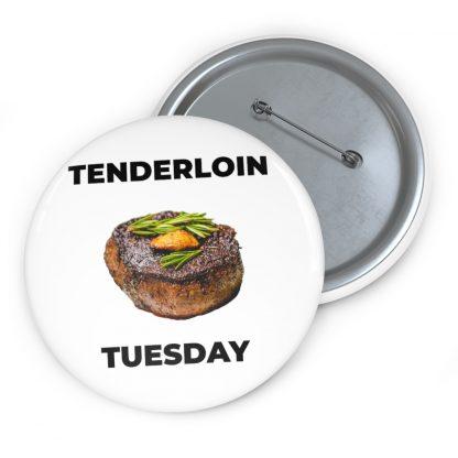Tenderloin Tuesday Pin Button
