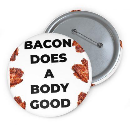 Bacon Does A Body Good Pin Button