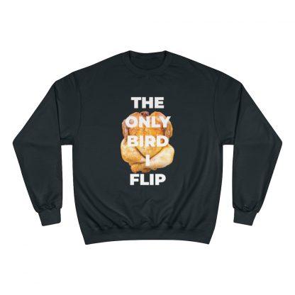 The Only Bird I Flip Black Sweatshirt
