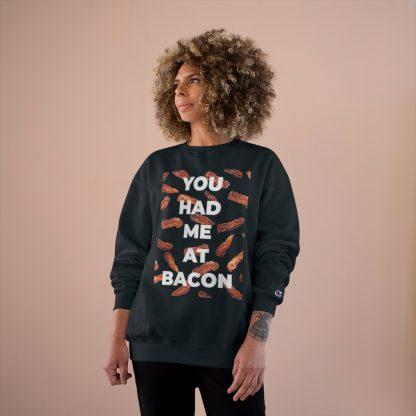 You Had Me At Bacon Black Sweatshirt Female Model