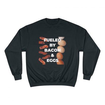 Fueled By Bacon & Eggs Black Sweatshirt
