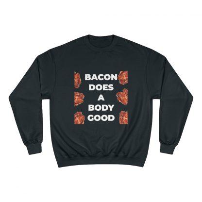 Bacon Does A Body Good Black Sweatshirt