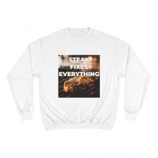 Steak Fixes Everything White Sweatshirt