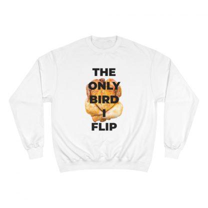 The Only Bird I Flip White Sweatshirt