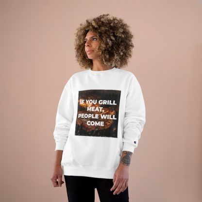 If You Grill Meat, People Will Come White Sweatshirt Female Model