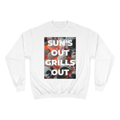 Sun's Out, Grills Out White Sweatshirt